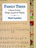 Family Trees: A Manual for Their Design, Layout and Display