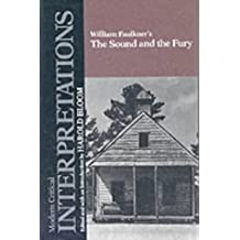 The Sound and the Fury (MCI) (Bloom's Modern Critical Interpretations)