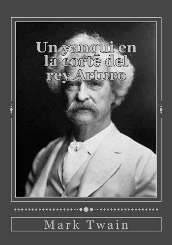 Un yanqui en la corte del rey Arturo por Mark Twain