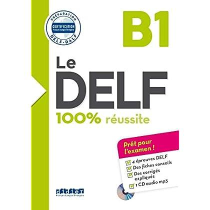 Le DELF - 100% réussite - B1 - Livre + CD