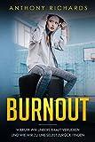 Produkt-Bild: Burnout überwinden: Erkennen, Verhindern und Überwinden sie die Depressionen und den Burnout mit den neusten Strategien. Die eigenen Emotionen steuern ... den Burnout behandelt (English Edition)