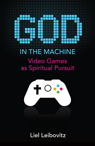 God in the Machine: Video Games as Spiritual Pursuit (Acculturated)
