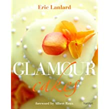 By Eric Lanlard Glamour Cakes: Exquisite Designs for Every Occasion [Hardcover]