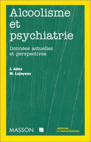 ALCOOLISME ET PSYCHIATRIE. Données actuelles et perspectives