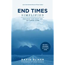 End Times Simplified: Preparing Your Heart for the Coming Storm: Revised & Expanded w Study Guide (English Edition)