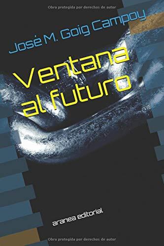Ventana al futuro: aranea editorial por José Manuel Goig Campoy