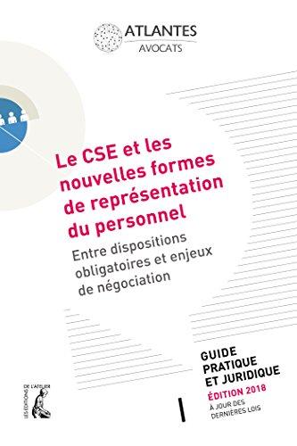 Le CSE et les nouvelles formes de représentation du personnel : Entre dispositions obligatoires et enjeux de négociation
