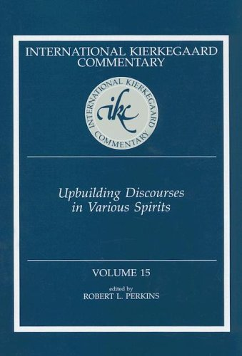 Upbuilding Discourses in Various Spirits (International Kierkegaard Commentary)