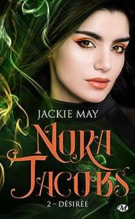 Nora Jacobs, tome 2 : Désirée par Jackie May
