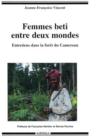 femmes-beti-entre-deux-mondes-entretiens-dans-la-foret-du-cameroun-hommes-et-societes
