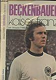 Beckenbauer : Kaiser Franz (Podium)