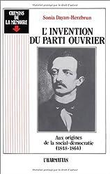 L'invention du parti ouvrier : aux origines de la social-démocratie 1848-1864