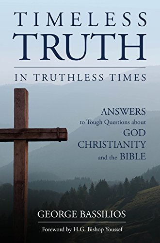 Timeless Truth in Truthless Times: Answers to Tough Questions about God, Christianity and the Bible (English Edition)