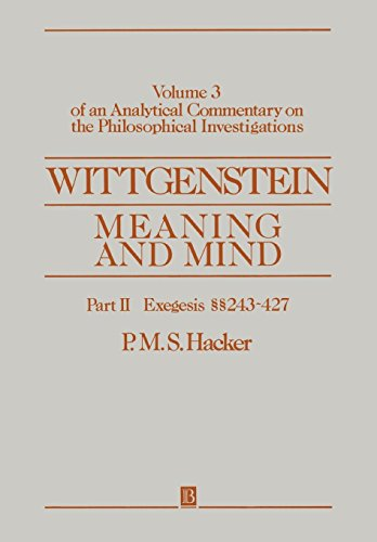 WITTGENSTEIN MEANING MIND: Volume 3 of an Analytical Commentary on the Philosophical Investigations: Exegesis Sections 243-427 Pt. II (Analytical Commentary on the Philosophical Investigations S) by HACKER (23-Sep-1993) Paperback