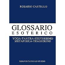 Glossario Esoterico: Yoga-Tantra-Esoterismo-Metafisica-Tradizione (Nuova Umanità Vol. 14)