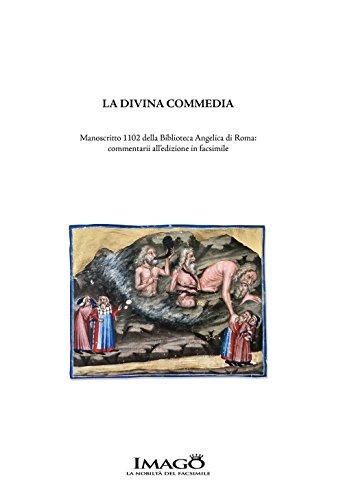 La Divina Commedia. Manoscritto 1102 della Biblioteca Angelica di Roma: commentarii alledizione facsimile. Ediz. critica