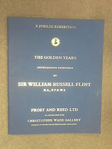 The Golden Years - A Jubilee Exhibition - Outstanding Paintings By Sir William Russell Flint