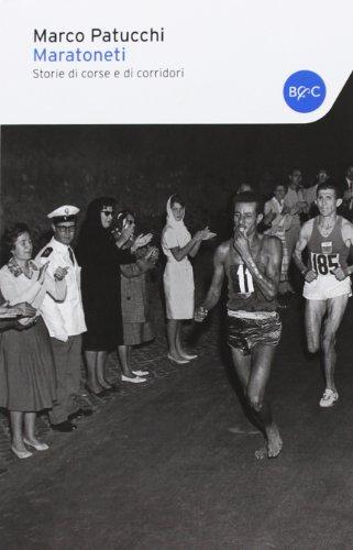 Maratoneti. Storie di corse e di corridori (I tascabili) por Marco Patucchi