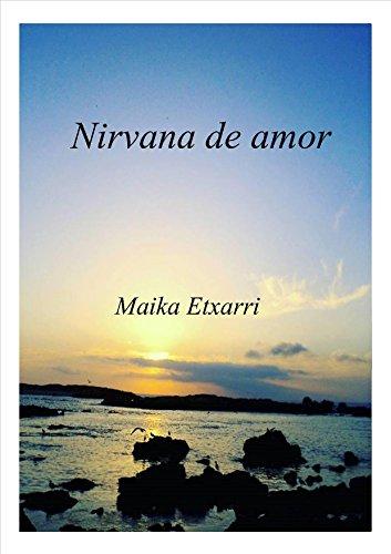 Nirvana de amor por Maika Etxarri Yábar