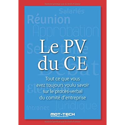 Le PV du CE - Tout ce que vous avez toujours voulu savoir sur le procès-verbal du comité d'entreprise