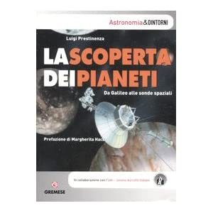 La scoperta dei pianeti. Da Galileo alle sonde spaziali