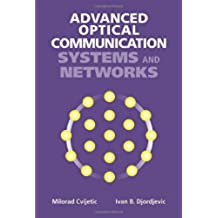 Advanced Optical Communications Systems and Networks (Artech House Applied Photonics)