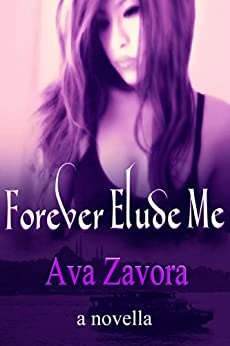 Forever Elude Me (English Edition) von [Zavora, Ava]