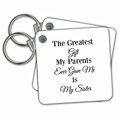The greatest gift my parents every gave me is my sister-Key Chains, 2.25 x 2.25 inches, set of 2 (kc_224277_1)