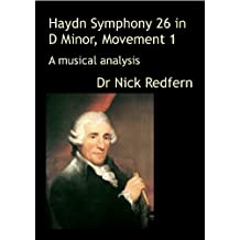Haydn Symphony 26 in D Minor, Movement 1. A musical analysis (Music through the Microscope)