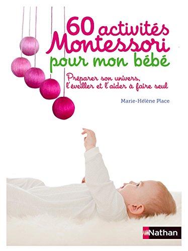 60 activités Montessori pour mon bébé (365 ACTIVITES) par Marie-Hélène Place