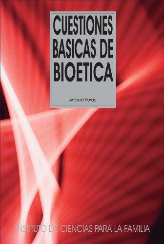 Cuestiones básicas de bioética por Antonio Pardo Caballos