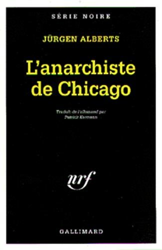 L'Anarchiste de Chicago par Jürgen Alberts