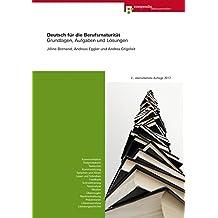 Deutsch für die Berufsmaturität: Grundlagen, Aufgaben und Lösungen