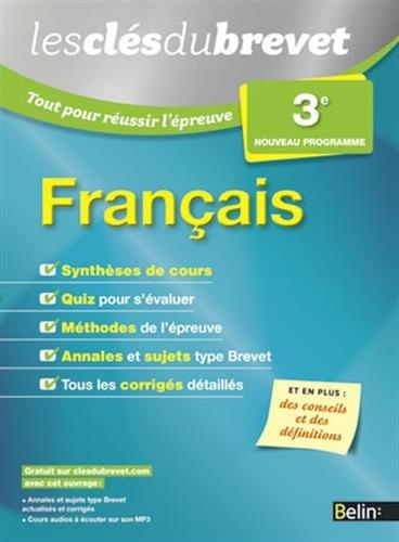 Les Clés du Brevet - Tout pour réussir l'épreuve - Français 3e