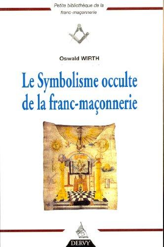 Le Symbolisme occulte de la franc-maçonnerie par Oswald Wirth
