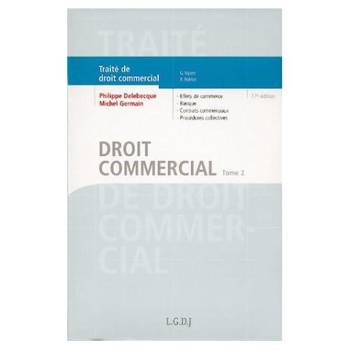 Traité de droit commercial : Tome 2, Effets de commerce, banque, contrats commerciaux, procédures collectives