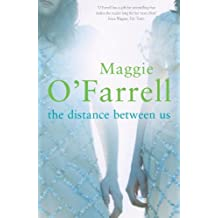 The Distance Between Us by Maggie O'Farrell (2004-03-01)