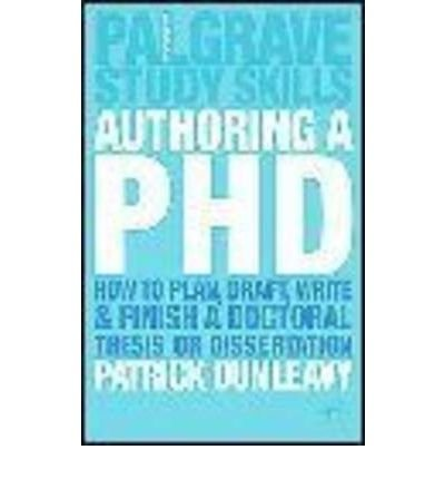 [ AUTHORING A PH.D.: HOW TO PLAN, DRAFT, WRITE AND FINISH A DOCTORAL THESIS OR DISSERTATION (NEW) (PALGRAVE STUDY GUIDES) ] Dunleavy, Patrick (AUTHOR ) Feb-20-2004 Hardcover
