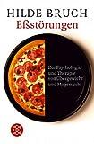 Eßstörungen: Zur Psychologie und Therapie von Übergewicht und Magersucht