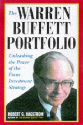 The Warren Buffett Portfolio: Focus Investment Strategies of the World's Greatest Investor por Robert G. Hagstrom