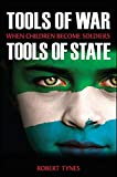 Tools of War, Tools of State: When Children Become Soldiers (Suny Series, James N. Rosenau Series in Global Politics)