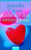 Liebe auf den zweiten Kuss - Jennifer Crusie