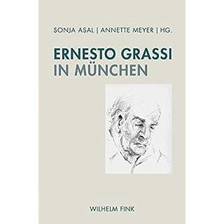 Ernesto Grassi in München: Aspekte von Werk und Wirkung