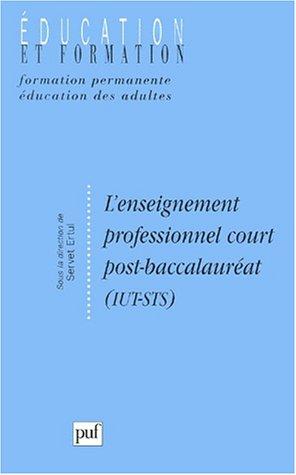 L'enseignement professionnel court post-baccalauréat (IUT-STS)