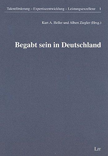 Begabt sein in Deutschland (Talentförderung - Expertiseentwicklung - Leistungsexzellenz)