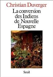 La Conversion des Indiens de Nouvelle-Espagne