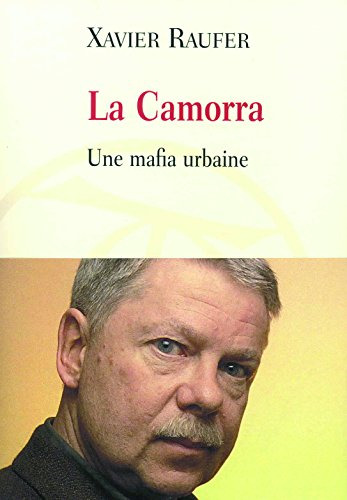 La Camorra: Une mafia urbaine
