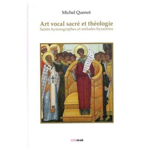 Art vocal sacré et théologie : Saints hymnographes et mélodes byzantins
