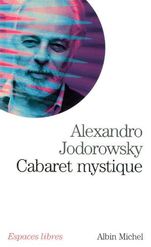 Cabaret mystique: Histoires spirituelles par Alexandro Jodorowsky