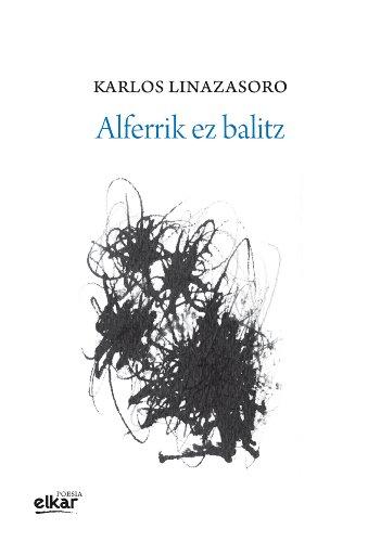 Alferrik ez balitz (Poesia) por Karlos Linazasoro Izagirre